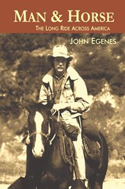 John Egenes - Man & Horse: The Long Ride Across America